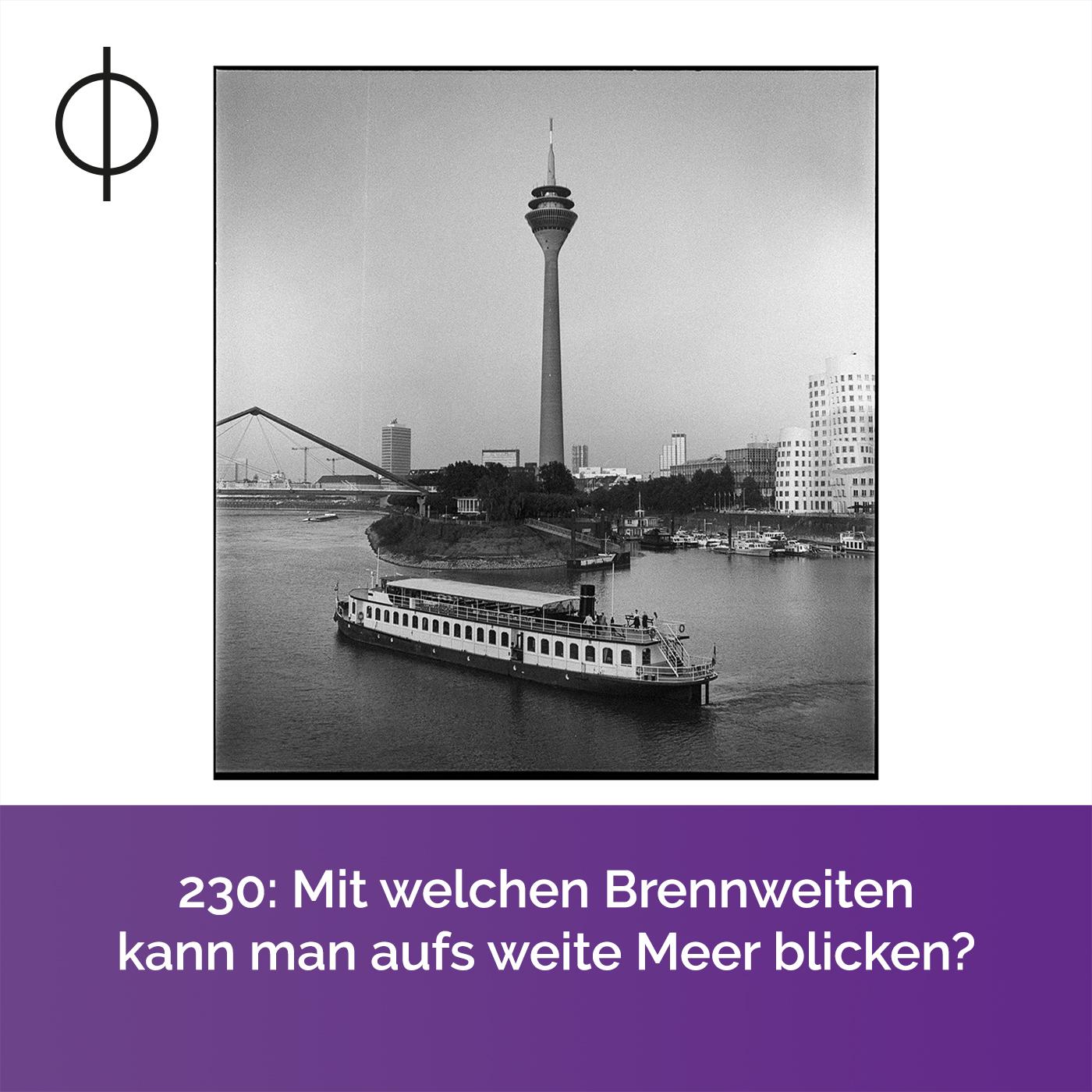 230: Mit welchen Brennweiten aufs weite Meer blicken?